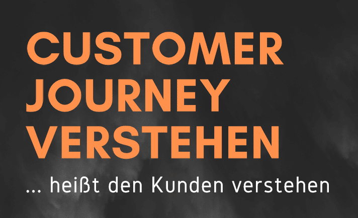 Customer Journey verstehen, heißt den Kunden verstehen!